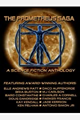 The Prometheus Saga: A Science Fiction Anthology Kindle Edition