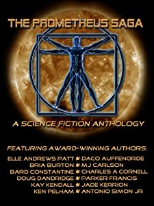 The Prometheus Saga: A Science Fiction Anthology