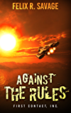 Against the Rules: A New Short Story of Galactic Exploration (First Contact, Inc. Book 1)