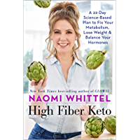High Fiber Keto: A 22-Day Science-Based Plan to Fix Your Metabolism, Lose Weight & Balance Your Hormones (English Edition)