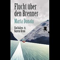 Flucht über den Brenner: Fontanaros und Breitwiesers dritter Fall (Italien- und Bayern-Krimi)