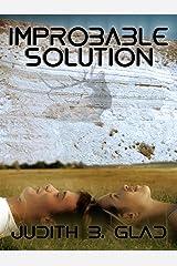 Improbable Solution Kindle Edition