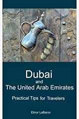 Dubai and the United Arab Emirates: Practical Tips for Travelers (Practical Travel Tips) Kindle Edition