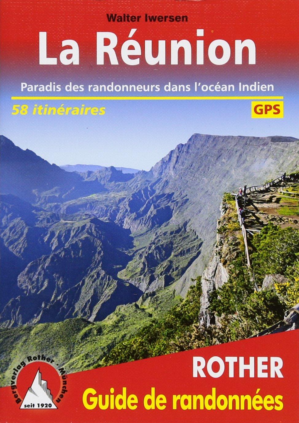 La Réunion (französische Ausgabe): Paradis des randonneurs dans l'océan Indien. 58 itinéraires. Avec des traces GPS (Rother Guide de randonnées)