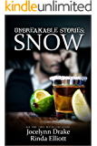 Unbreakable Stories: Snow