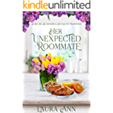 Her Unexpected Roommate: a small town, sweet romance (Bulbs, Blossoms and Bouquets Book 1)