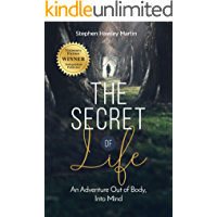 The Secret of Life: An Adventure Out of Body, Into Mind