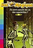 Le Bus Magique - Tome 4 : Où sont passés les os des squelettes ?