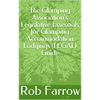 The Glamping Association's Legislative Essentials for Glamping Accommodation Lodgings (LEGAL) Guide (Glamping Association Guide)