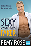 Sexy Mother Faker (Big Sexy Series Book 2)
