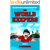 The World Keepers Book 11: A thrilling Roblox themed mystery/action adventure series for ages 9-12