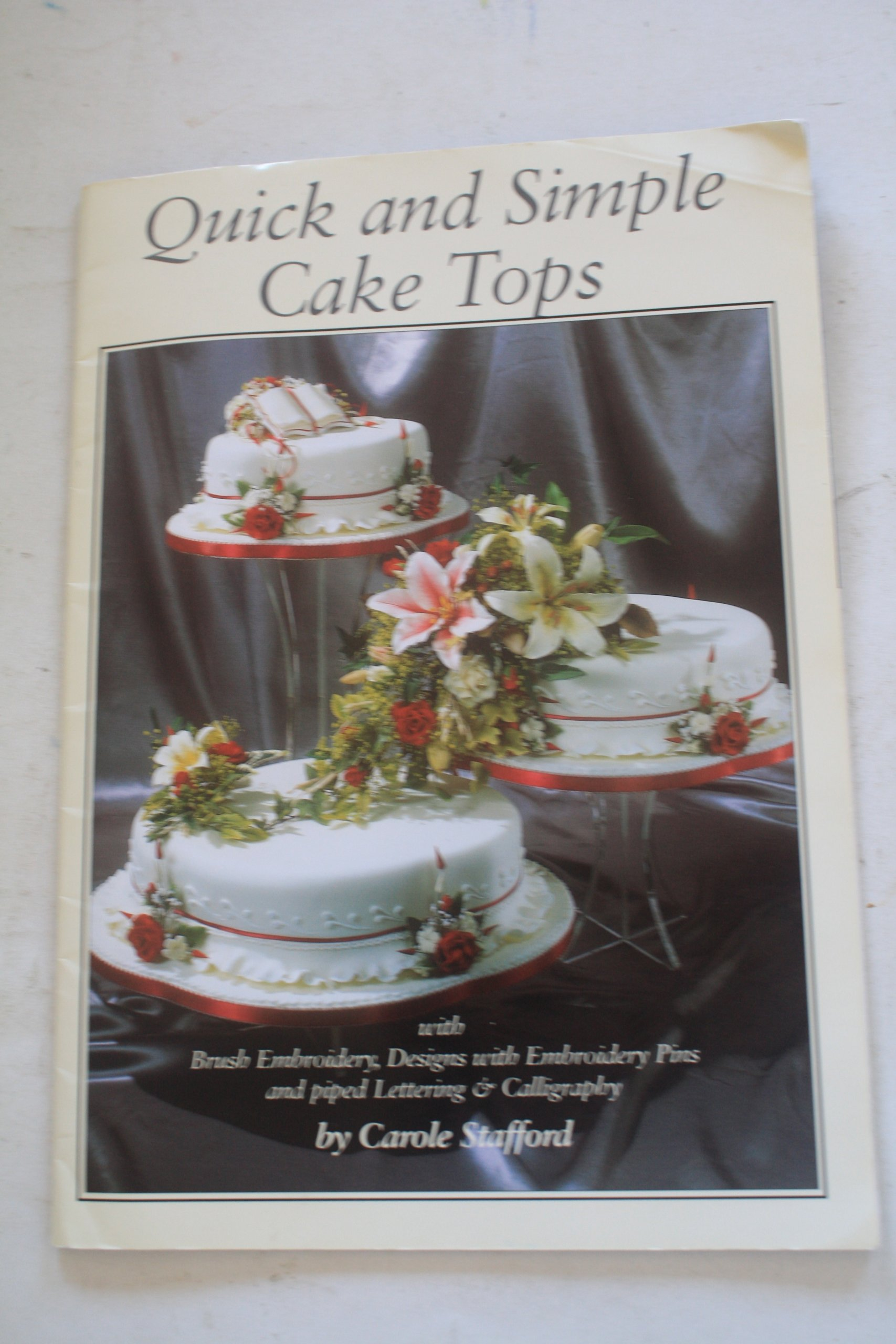 Quick And Simple Cake Tops With Brush Embroidery Designs Pins Piped Lettering Calligraphy Paperback November 1998