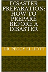 Disaster Preparation:  How to Prepare Before a Disaster Kindle Edition