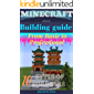 MINECRAFT BUIDING GUIDE (unofficial): From Basic to Professional (10 styles of building) (Minecraft guide books Book 3)