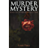 MURDER MYSTERY Boxed Set: 14 Books Collection: The Postmaster's Daughter, What Would You Have Done?, The Albert Gate Mystery, The Stowmarket Mystery, The ... The Day of Wrath, One Wonderful Night…