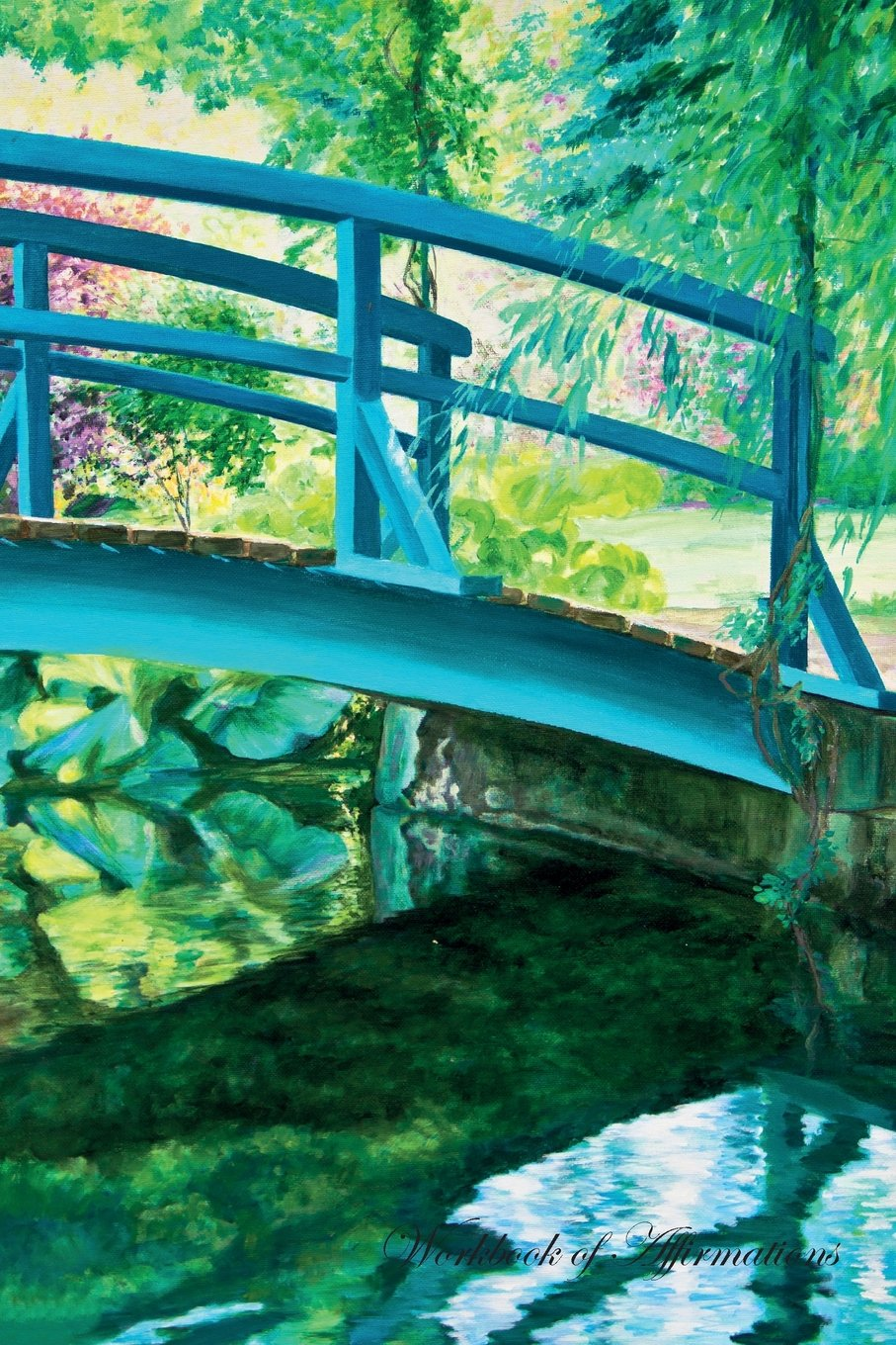 Monets Japanese Bridge at Giverny Workbook of Affirmations Monets Japanese Bridge at Giverny Workbook of Affirmations: Bullet Journal, Food Diary, ... To Do List, Scrapbook, Academic Notepad pdf