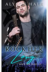 Rock Her Long (Rock Her Series Book 3) Kindle Edition