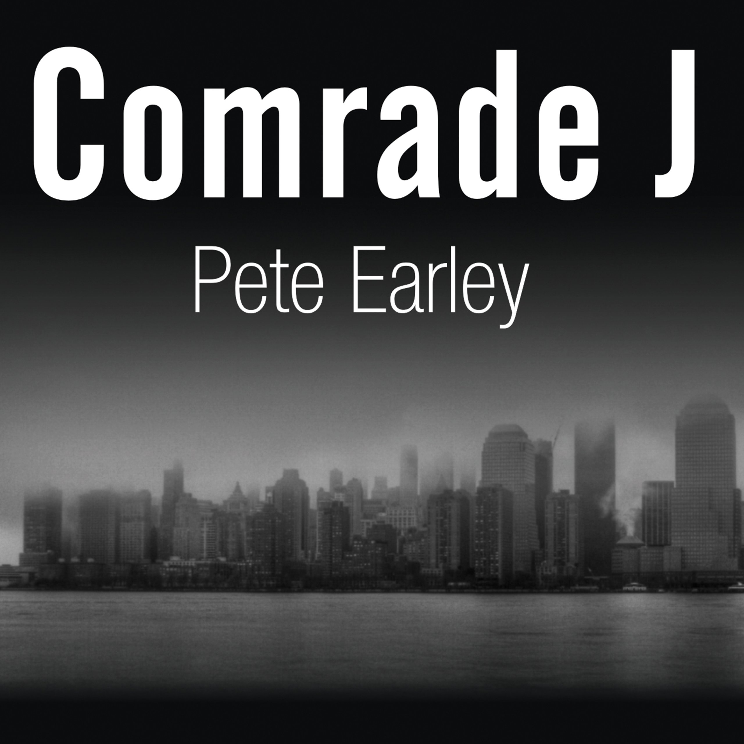 Comrade J: Secrets of Russia's Master Spy in America after the End of the Cold War
