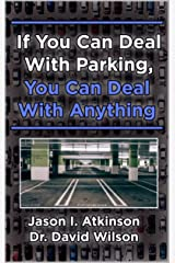 If You Can Deal With Parking, You Can Deal With Anything Kindle Edition