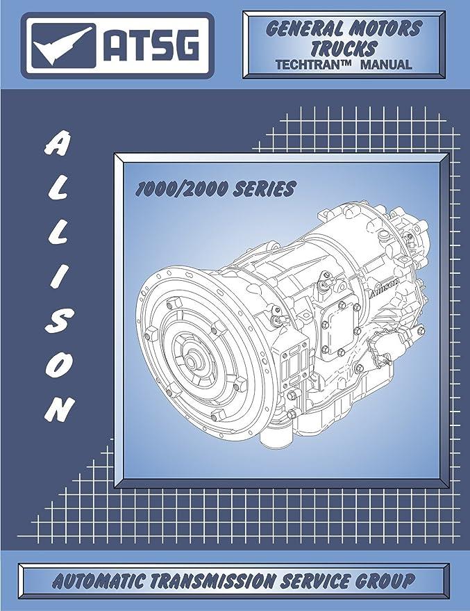 ATSG Allison 1000 2000 Transmission Repair Manual Allison 1000 Transmission Allison 1000 Filter Allison 1000 Internal