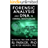 Forensic Analysis and DNA in Criminal Investigations and Cold Cases Solved: True Crime Stories