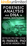 Forensic Analysis and DNA in Criminal Investigations and Cold Cases Solved: True Crime Stories (English Edition)