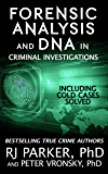 Forensic Analysis and DNA in Criminal Investigations and Cold Cases Solved (English Edition)