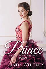 Rescuing The Prince: Clean Contemporary Royal Romance (Royal Secrets Book 6) Kindle Edition