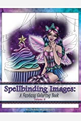 Spellbinding Images: A Fantasy Coloring Book (Volume 6)