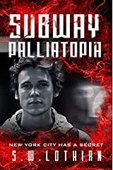 Subway : Palliatopia: A Young Adult Dystopian Thriller Kindle Edition