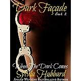Dark Facade: When the Dark Comes (Dark Facade Series Book 2)