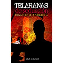 Telarañas de seducción: En las redes de la pornografía (Spanish Edition) Aug 08, 2018