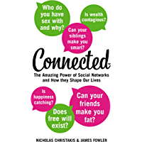 Connected: The Amazing Power of Social Networks and How They Shape Our Lives (English Edition)
