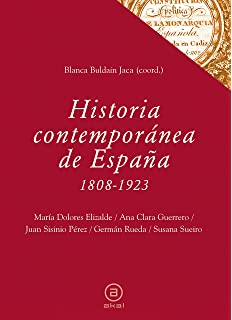 Historia contemporánea de España, 1808-1923 (Spanish Edition)