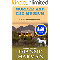 Murder and the Museum: A High Desert Cozy Mystery (High Desert Cozy Mystery Series Book 7)