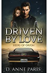Driven By Love: Heirs of Orion Book 1 Kindle Edition