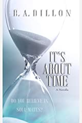 It's About Time: A Novella #2.5 (Time Series) Kindle Edition
