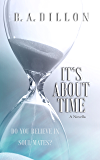 It's About Time: A Novella #2.5 (Time Series)