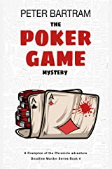 The Poker Game Mystery: A Crampton of the Chronicle adventure (Deadline Murder Series Book 4) Kindle Edition