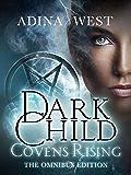 Dark Child (Covens Rising): Omnibus Edition (Dark child omnibus edition)