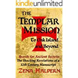 The Templar Mission to Oak Island and Beyond: Search for Ancient Secrets: The Shocking Revelations of a 12th Century Manuscri