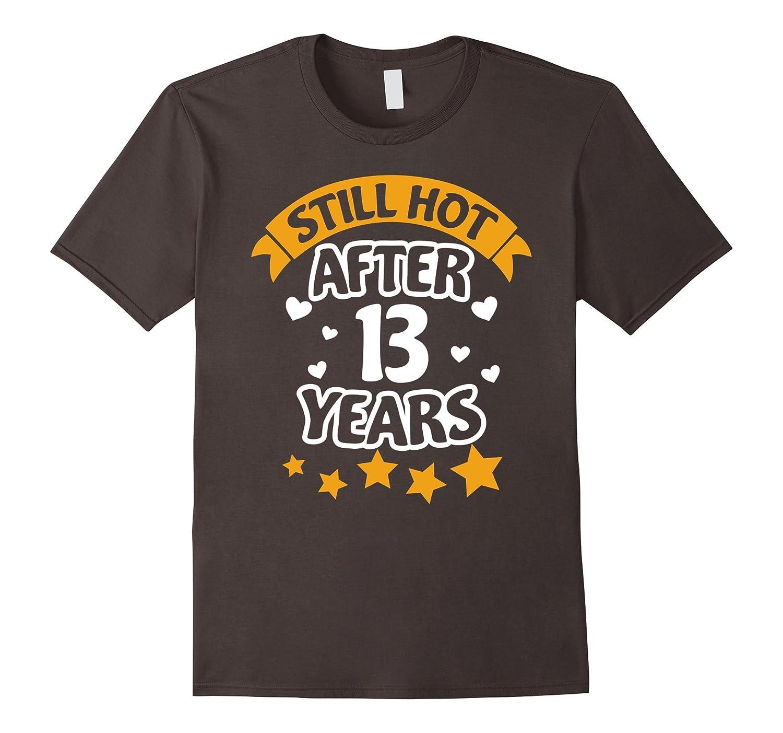 13 Year Wedding Anniversary Gift Idea T-Shirt