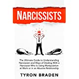 Narcissists: The Ultimate Guide to Understanding Narcissism and Ways of Dealing With a Narcissist Who Is Using Manipulation a