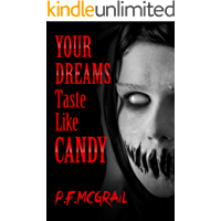 Your Dreams Taste Like Candy: Horror Stories From the Depths of the Internet (Short Stories from P. F. McGrail Book 2) book cover