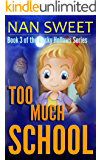 Too Much School (Dusky Hollows Book 3)