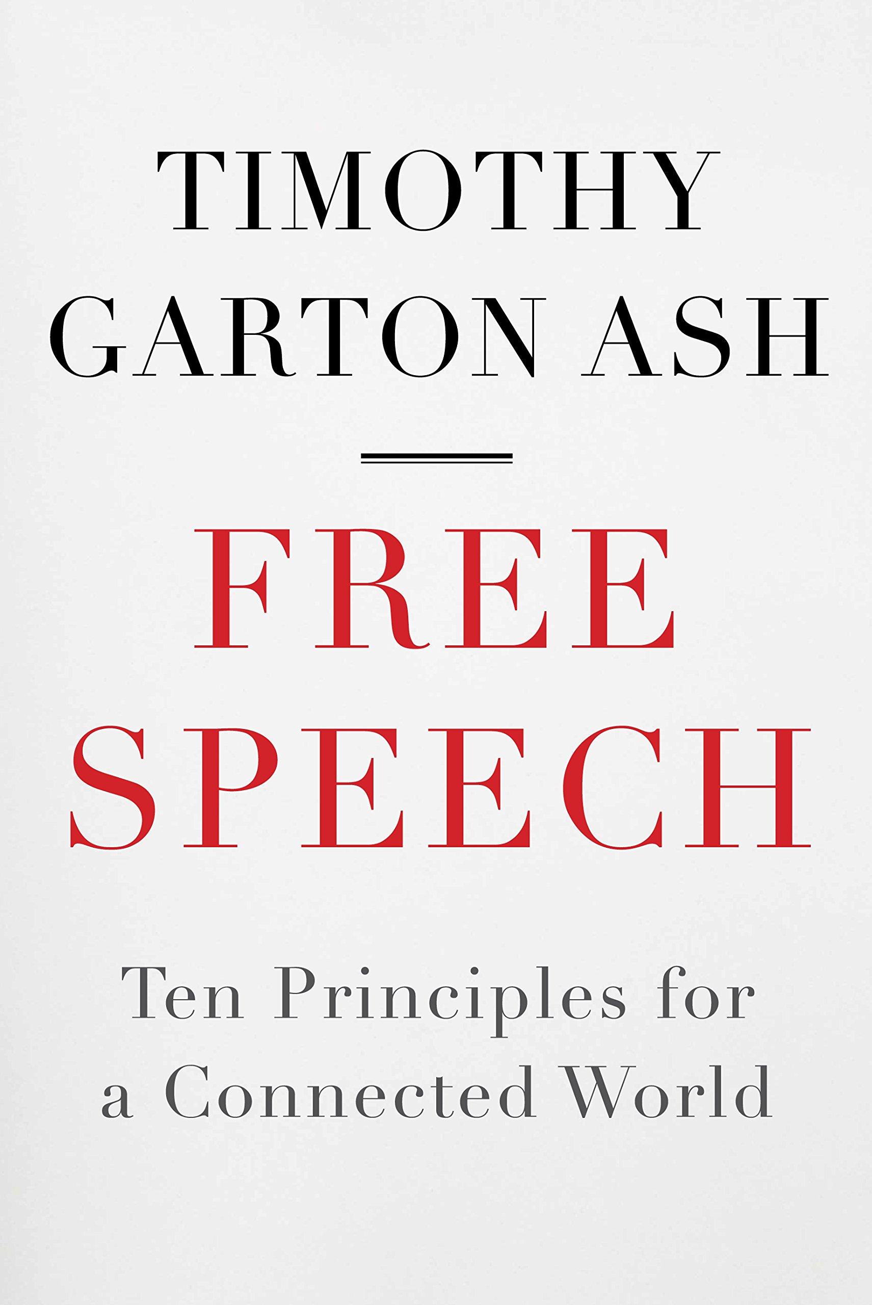Redefreiheit: Prinzipien für eine vernetzte Welt - Timothy Garton ...