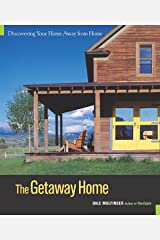 The Getaway Home: Discovering Your Home Away from Home Hardcover