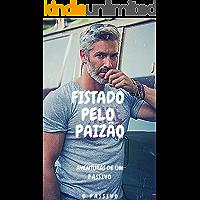 Aventuras de um Passivo: Fistado Pelo Paizão (Portuguese Edition) book cover