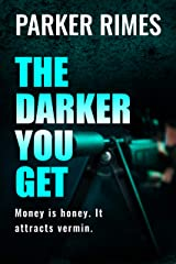 The Darker You Get Kindle Edition