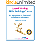 Speed Writing Skills Training Course: Speedwriting for Faster Note Taking and Dictation, an Alternative to Shorthand to…